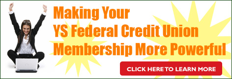 Making Your YS Federl Credit Union Membership More Powerful System Upgrade Learn More